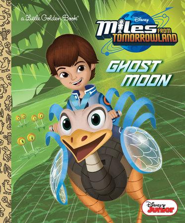 Ghost Moon (Disney Junior: Miles From Tomorrowland) by Lauren Forte