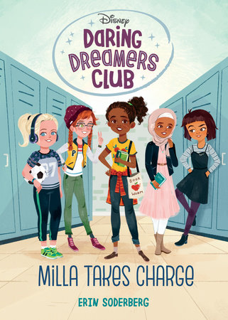 Daring Dreamers Club #1: Milla Takes Charge (Disney: Daring Dreamers Club) by Erin Soderberg