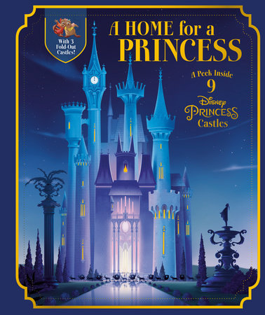 A Home for a Princess: A Peek Inside 9 Disney Princess Castles (Disney Princess) by RH Disney