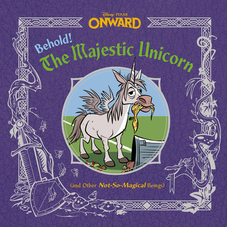 Behold! The Majestic Unicorn (and Other Not-So-Magical Beings) (Disney/Pixar  Onward) by RH Disney