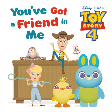 You've Got a Friend in Me (Disney and Pixar Toy Story 4) by RH Disney
