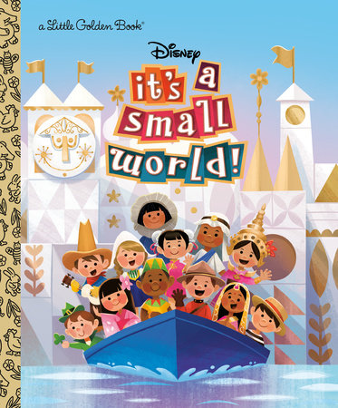 It's a Small World (Disney Classic) by Golden Books
