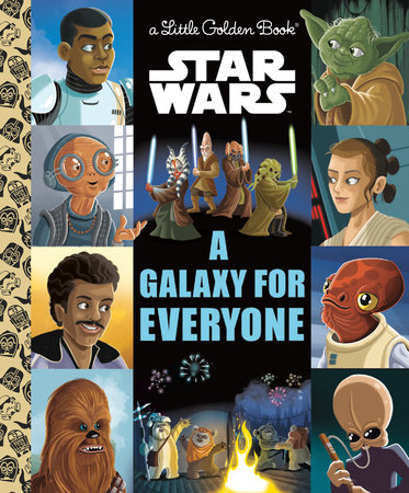 A Galaxy for Everyone (Star Wars) by Golden Books