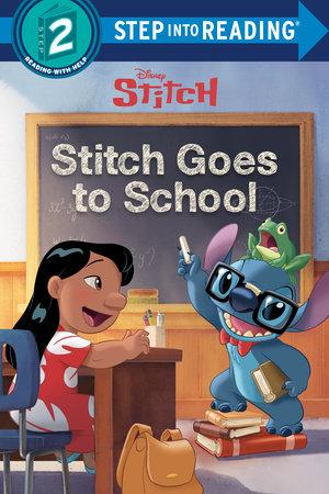 Stitch Goes to School (Disney Stitch) by John Edwards