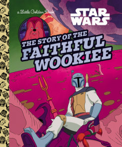 The Story of the Faithful Wookiee (Star Wars)
