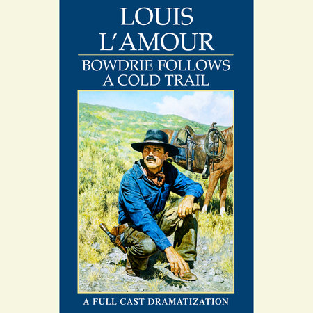Bowdrie Follows a Cold Trail by Louis L'Amour