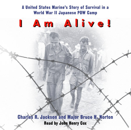 I Am Alive! by Charles Jackson and Major Bruce H. Norton