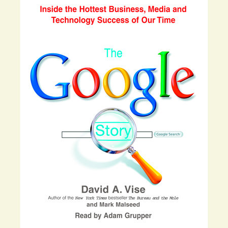 The Google Story (2018 Updated Edition) by David A. Vise and Mark Malseed