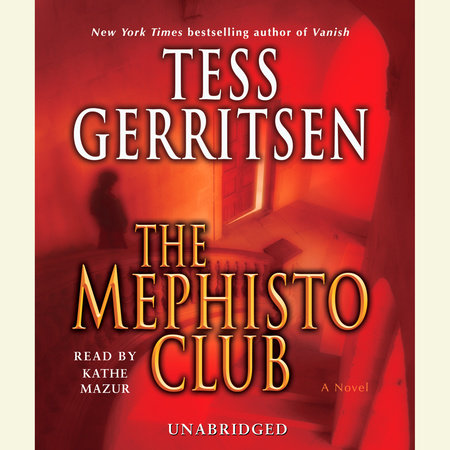 The Mephisto Club: A Rizzoli & Isles Novel by Tess Gerritsen