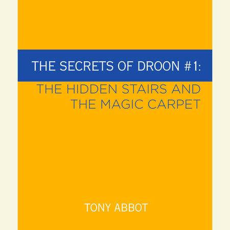 The Secrets of Droon #1: The Hidden Stairs and The Magic Carpet by Tony Abbott