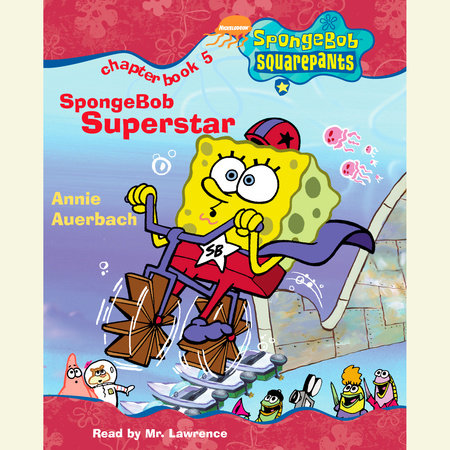 SpongeBob Squarepants #5: SpongeBob Superstar by Annie Auerbach and Terry Collins