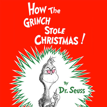 The Grinch Who Stole Christmas Book.How The Grinch Stole Christmas By Dr Seuss 9780394800790 Penguinrandomhouse Com Books