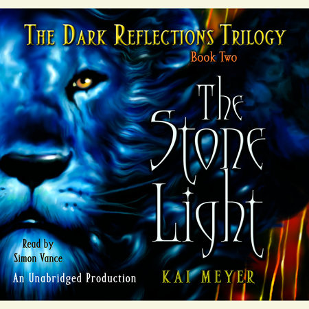 The Stone Light, The Dark Reflections: Book #2 by Kai Meyer