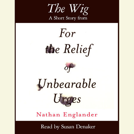 The Wig by Nathan Englander