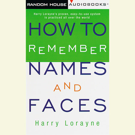 How to Remember Names and Faces by Harry Lorayne