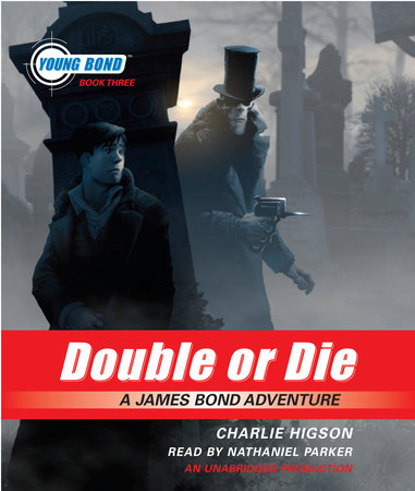 Double or Die: Young Bond Book #3 by Charlie Higson