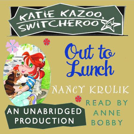 Katie Kazoo, Switcheroo #2: Out to Lunch by Nancy Krulik