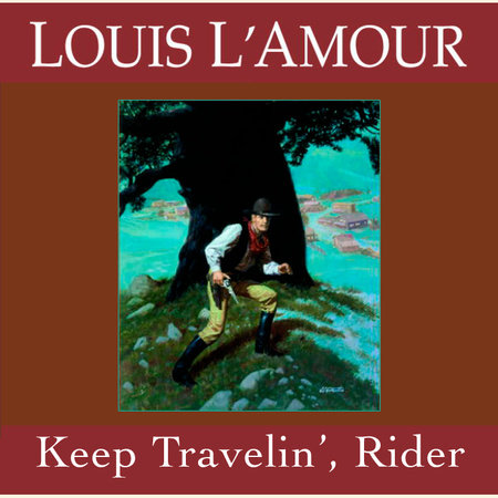 Keep Travelin' Rider by Louis L'Amour