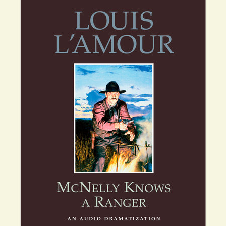 McNelly Knows a Ranger by Louis L'Amour