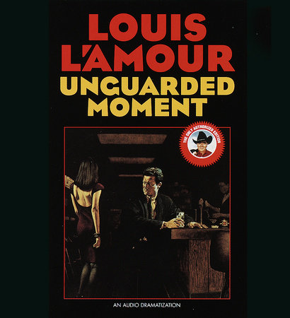 Unguarded Moment by Louis L'Amour