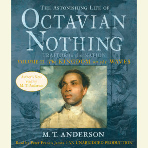 The Astonishing Life of Octavian Nothing, Traitor to the Nation, Volume 2: The Kingdom on the Waves
