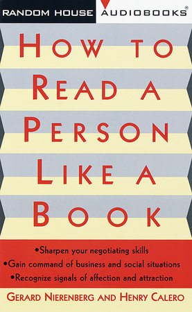 How to Read a Person Like a Book by Gerard I. Nierenberg and Henry H. Calero
