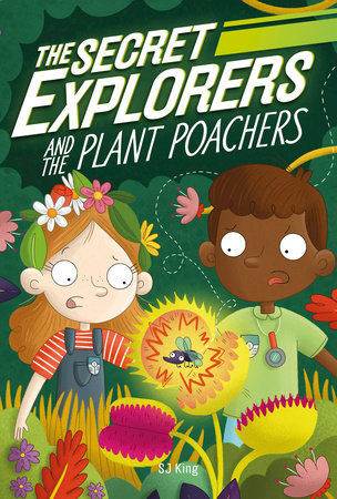 The Secret Explorers and the Plant Poachers by SJ King