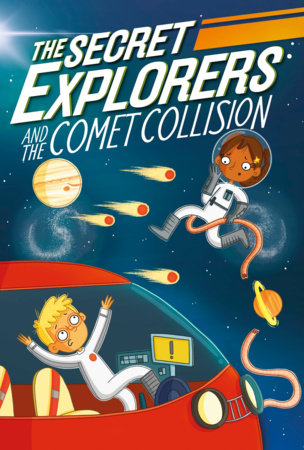 The Secret Explorers and the Comet Collision by SJ King