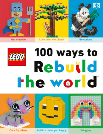 LEGO 100 Ways to Rebuild the World by Helen Murray