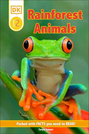 DK Reader Level 2: Rainforest Animals by Caryn Jenner