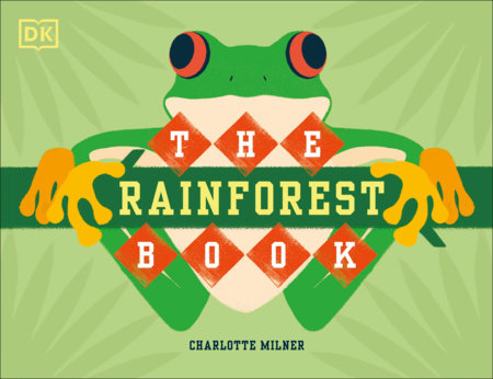 The Rainforest Book by Charlotte Milner