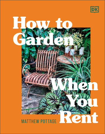 How to Garden When You Rent by DK