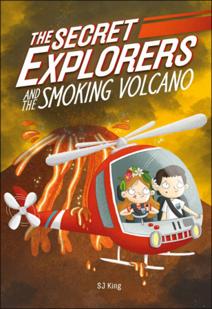 The Secret Explorers and the Smoking Volcano by DK and SJ King