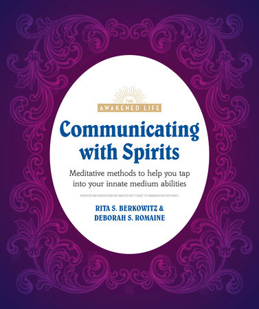 Communicating with Spirits by Rita Berkowitz and Deb Baker