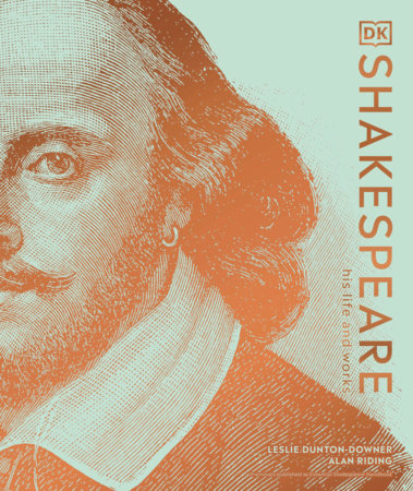 Shakespeare by Alan Riding and Leslie Dunton-Downer