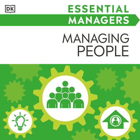 DK Essential Managers: Managing People by Phillip Hunsaker and Johanna Hunsaker