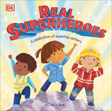 Real Superheroes by Julia Seal