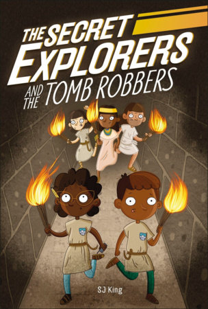 The Secret Explorers and the Tomb Robbers by SJ King