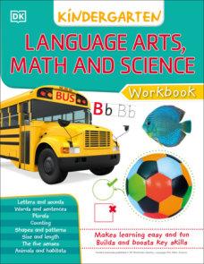 DK Workbooks: Language Arts Math and Science Kindergarten