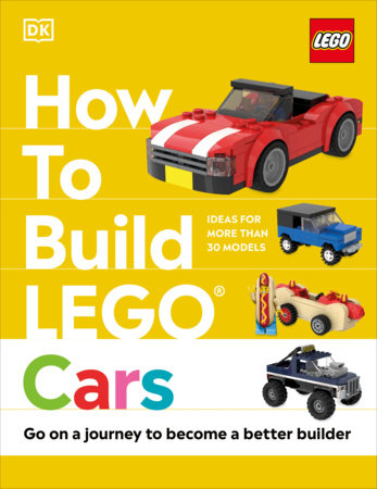 How to Build LEGO Cars by Nate Dias and Hannah Dolan
