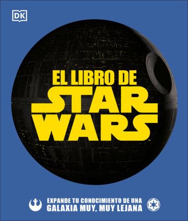 El libro de Star Wars by Pablo Hidalgo and Cole Horton