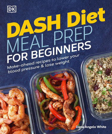 Dash Diet Meal Prep for Beginners by White, Dana Angelo MS, RD, ATC