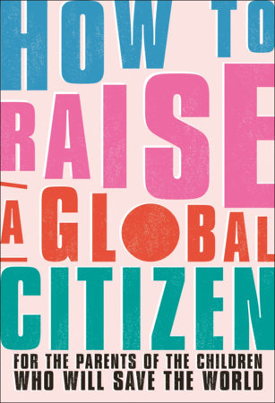 How to Raise a Global Citizen by Anna Davidson