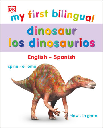 My First Bilingual Dinosaurs / los dinosaurio