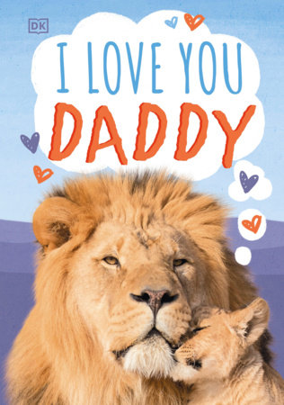I Love You, Daddy by DK