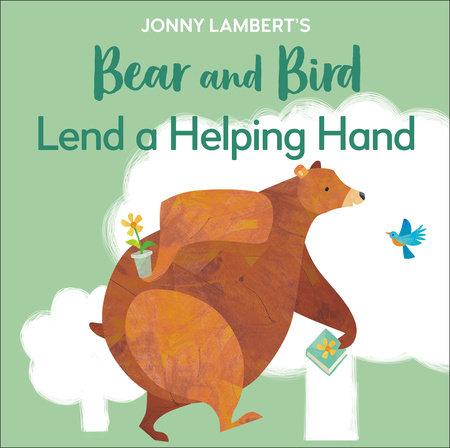 Jonny Lambert's Bear and Bird: Lend a Helping Hand by Jonny Lambert