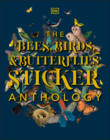 The Bees, Birds & Butterflies Sticker Anthology by DK