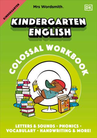 Mrs Wordsmith Kindergarten English Colossal Workbook by Mrs Wordsmith