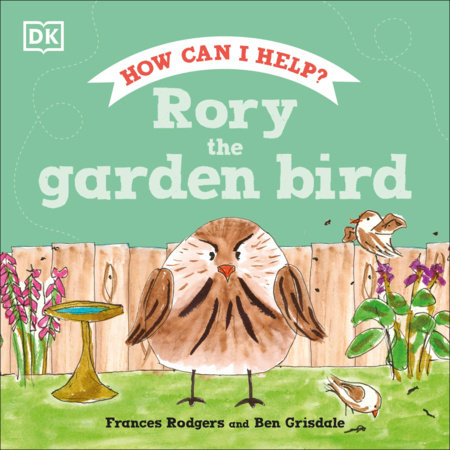 Rory the Garden Bird by Frances Rodgers