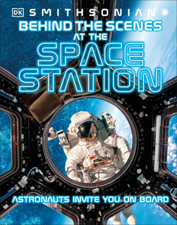 Behind the Scenes at the Space Station by DK
